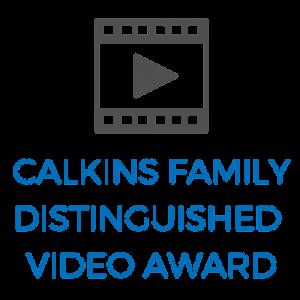 Calkins Family Distinguished Video Award